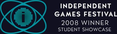 Independent Games Festival: 2008 Winner, Student Showcase
